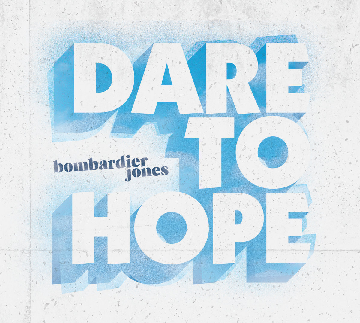 Album cover art for Dare To Hope